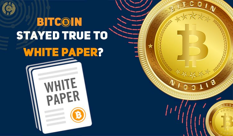 Has Bitcoin Stayed True to Its White Paper?