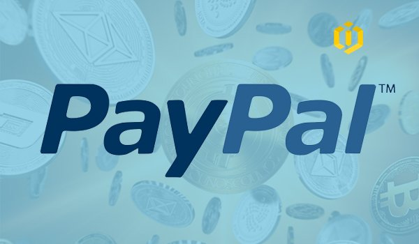 PayPal Is Closely Watching the Crypto Word
